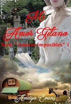Leer Mi Amor Gitano (Amores Imposibles nº 1) - Amaya Evans (Online)