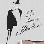 Leer Si Fuera un Caballero (Pero no lo soy) – Ailin Skye (Online)