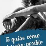 Leer Te quise como si fuera posible – Abril Camino (Online)