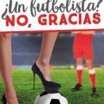 Leer ¿Un futbolista? No, gracias – Ángela Franco (Online)
