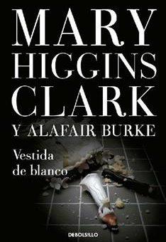 Leer Vestida de blanco - Mary Higgins Clark & Alafair Burke (Online)