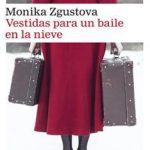 Leer Vestidas para un baile en la nieve – Monika Zgustova (Online)