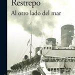 Leer Al otro lado del mar – María Cristina Restrepo (Online)