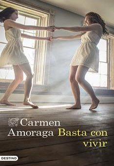 Leer Basta con vivir - Carmen Amoraga (Online)