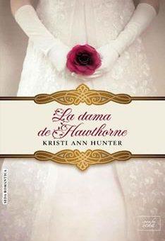 Leer La Dama De Hawthorne - Kristi Ann Hunter (Online)