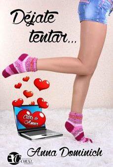 Leer Déjate Tentar (Citas De Amor Nº 1) - Anna Dominich (Online)