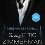 Leer Libro Yo soy Eric Zimmerman – Vol. I – Megan Maxwell (Online)