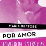 Leer Llovieron estrellas (Por amor) – María Beatobe (Online)