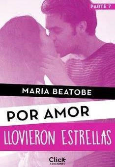 Leer Llovieron estrellas (Por amor) - María Beatobe (Online)
