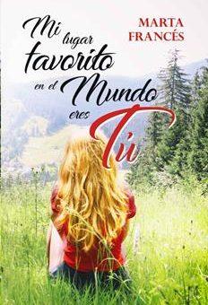 Leer Mi lugar favorito en el mundo eres tú - Marta Francés (Online)