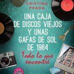 Leer Todo lo que encontré (Una caja de discos viejos y unas gafas de sol de 1964) – Cristina Prada (Online)