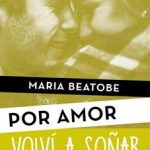Leer Volví a soñar – María Beatobe (Online)
