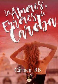 Leer Los amores o errores de Caroba - Carmen RB (Online)