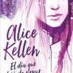 Leer El día que dejó de nevar en Alaska – Alice Kellen (Online)