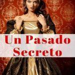 Leer Un pasado secreto – Sophia Gray (Online)