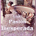 Leer Una pasión inesperada – Camila Winter (Online)