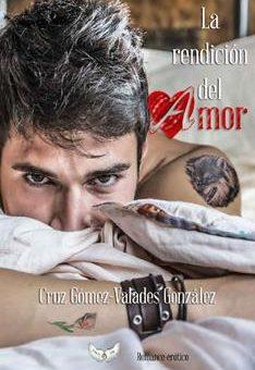 Leer La rendición del amor - Cruz Gómez-Valades González (Online)