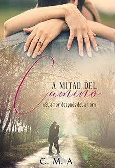 Leer A mitad del camino: El amor después del amor - C.M.A (Online)