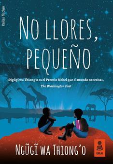 Leer No llores, pequeño - Ngũgĩ wa Thiong'o (Online)