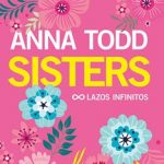 Leer Sisters. Lazos infinitos – Anna Todd (Online)