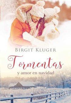 Leer Tormentas y amor en navidad - Birgit Kluger (Online)