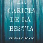 Leer La caricia de la bestia – Cristina C. Pombo (Online)