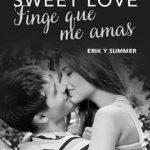 Leer Finge que me amas (Sweet love) – Moruena Estríngana (Online)