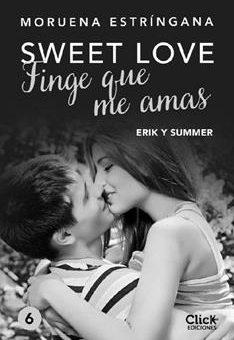 Leer Finge que me amas (Sweet love) - Moruena Estríngana (Online)