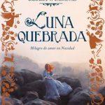 Leer Luna quebrada – Gloria V. Casañas (Online)