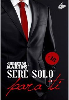 Leer Seré solo para ti: (Bilogía completa) - Christian Martins (Online)