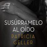 Leer Susúrramelo al oído – Patricia Geller (Online)