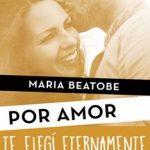 Leer Te elegí eternamente (Por amor) – María Beatobe (Online)
