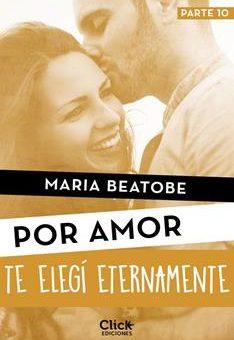 Leer Te elegí eternamente (Por amor) - María Beatobe (Online)