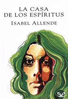 Leer La casa de los espíritus - Isabel Allende (Online)