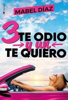 Leer 3 te odio y un te quiero - Mabel Díaz (Online)