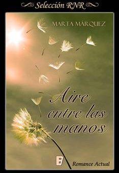 Leer Aire entre las manos - Marta Márquez (Online)