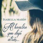 Leer Al hombre que dejé atrás… – Isabella Marín (Online)