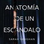 Leer Anatomía de un escándalo – Sarah Vaughan (Online)