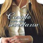 Leer Casado con mi secretaria – Rox Aguirre (Online)