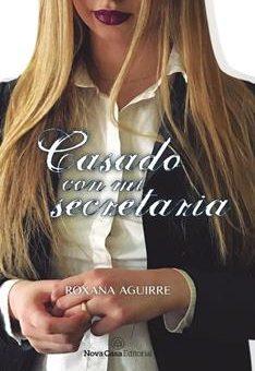 Leer Casado con mi secretaria - Rox Aguirre (Online)