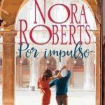 Leer Por impulso – Nora Roberts (Online)