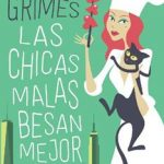 Leer Las chicas malas besan mejor – Elie Grimes (Online)