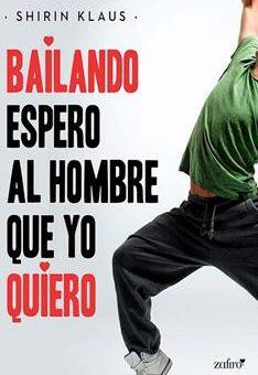 Leer Bailando espero al hombre que yo quiero - Shirin Klaus (Online)