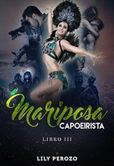 Leer MARIPOSA CAPOEIRISTA (LIBRO 3) - Lily Perozo (Online)