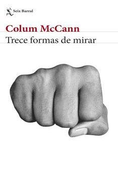 Leer Trece formas de mirar - Colum McCann (Online)