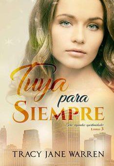 Leer Tuya para siempre - Tracy Jane Warren (Online)