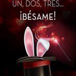 Leer Un, dos, tres… ¡Bésame! – Magela Gracia (Online)