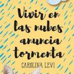Leer Vivir en las nubes anuncia tormenta – Carolina Levi (Online)