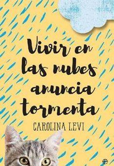 Leer Vivir en las nubes anuncia tormenta - Carolina Levi (Online)