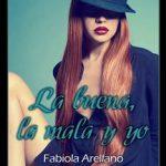 Leer La buena, la mala y yo – Fabiola Arellano (Online)